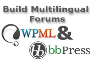 Build multilingual forums using WPML and bbPress